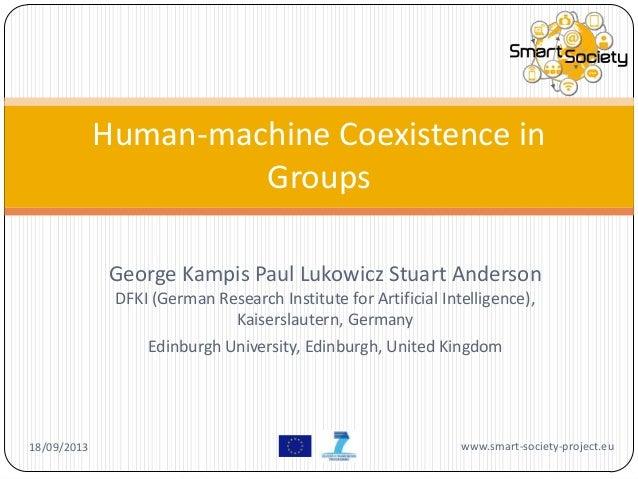 George Kampis Paul Lukowicz Stuart Anderson DFKI (German Research Institute for Artificial Intelligence), Kaiserslautern, ...