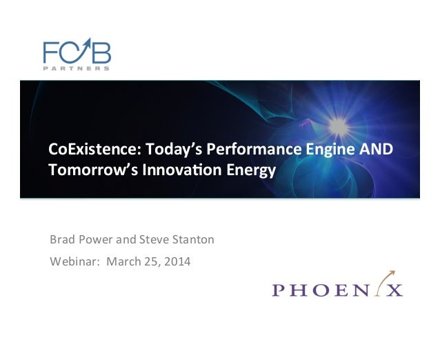 CoExistence: Today's Performance Engine and Tomorrow's Innovation Energy