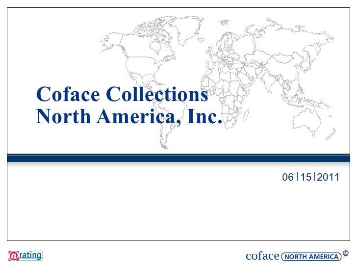 Coface CollectionsNorth America, Inc.                      06 15 2011
