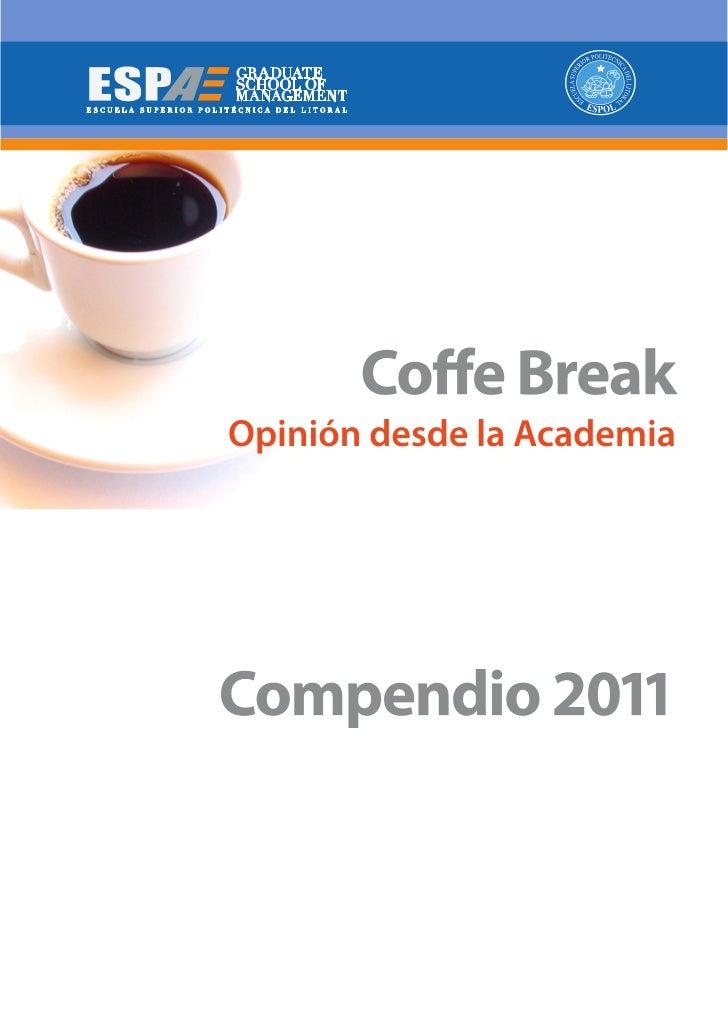 """""""Coffee Break - Opinión desde la Academia"""", es una serie de notas breves,preparadas por profesores de ESPAE sobre temas ac..."""