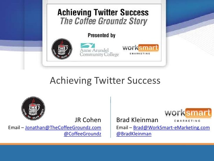 Achieving Twitter Success - The Coffee Groundz Story - April 2009 Webinar