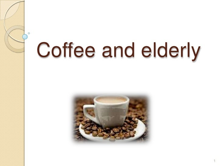 Coffee and elderly