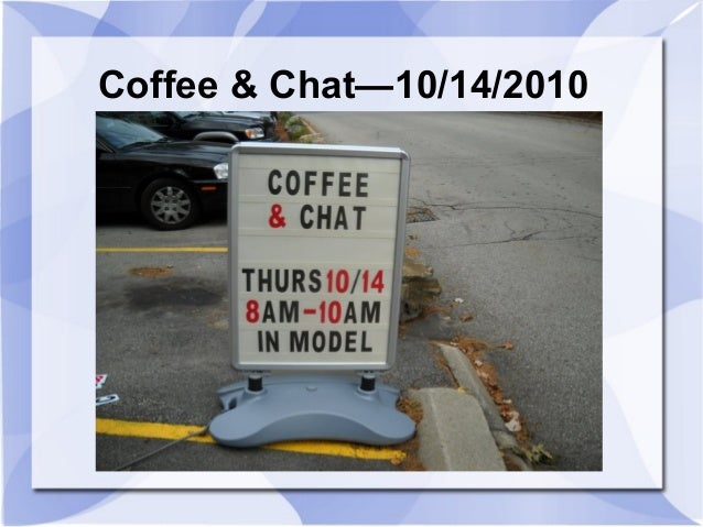 Coffee & Chat—10/14/2010