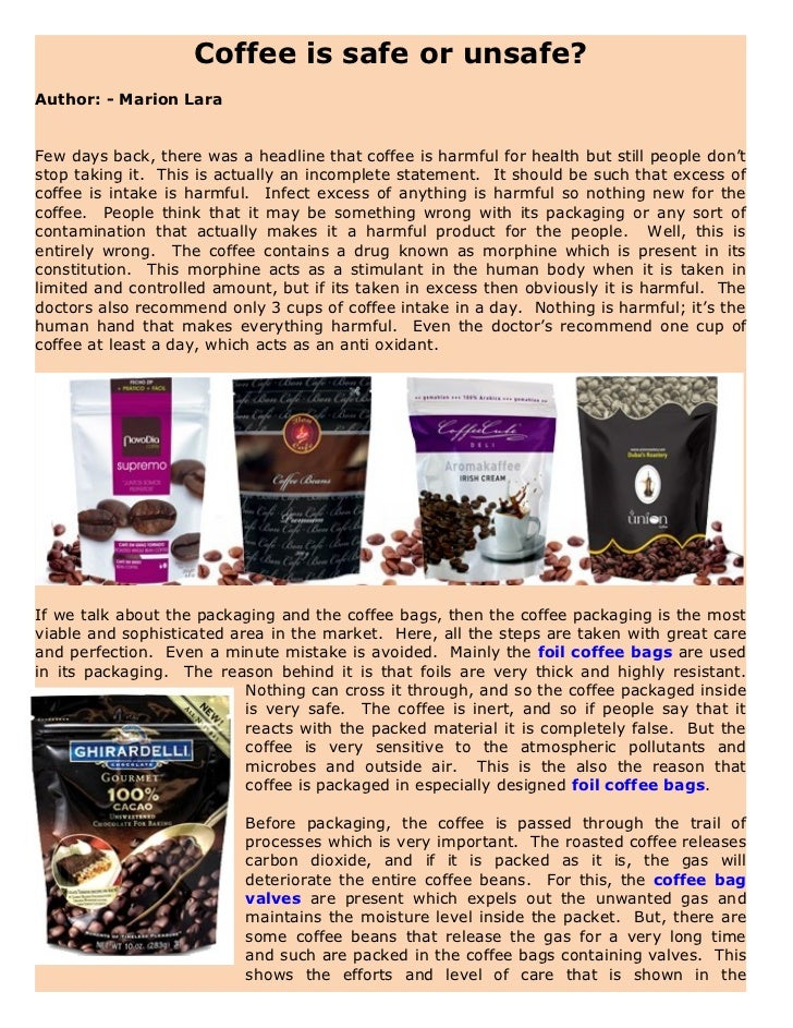 Coffee is safe or unsafe?Author: - Marion LaraFew days back, there was a headline that coffee is harmful for health but st...
