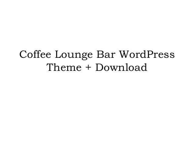 Coffee Lounge Bar WordPress Theme + Download