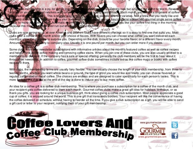www.gourmetrecipe.com Coffee club membership is a joy for coffee lovers The coffee club concept is relatively new but is t...