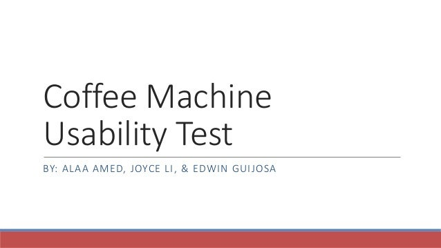 coffee machine usability test. Black Bedroom Furniture Sets. Home Design Ideas
