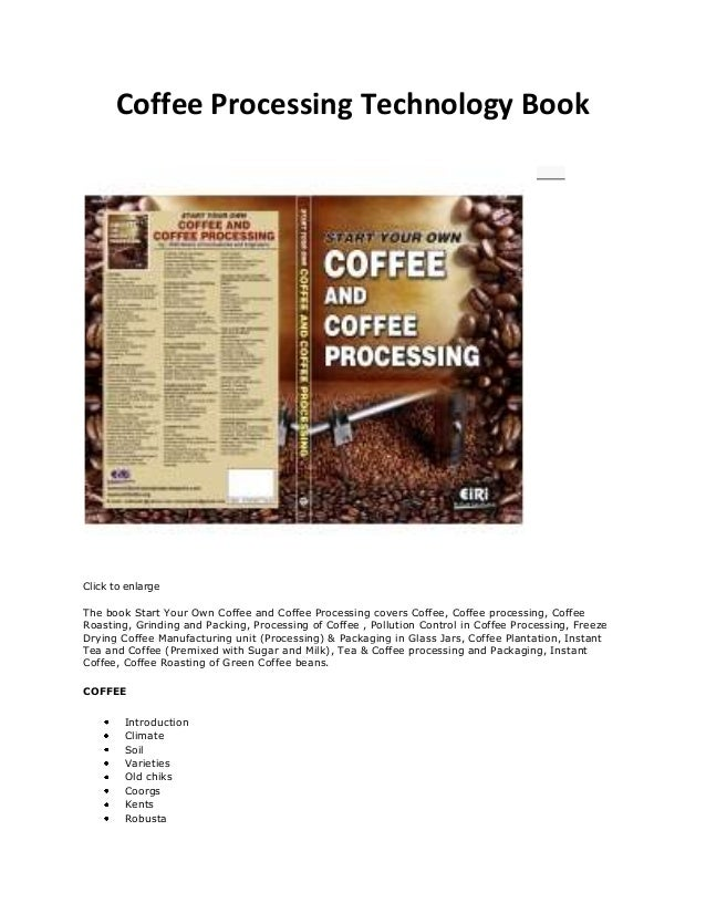 Coffee Processing Technology Book Click to enlarge The book Start Your Own Coffee and Coffee Processing covers Coffee, Cof...