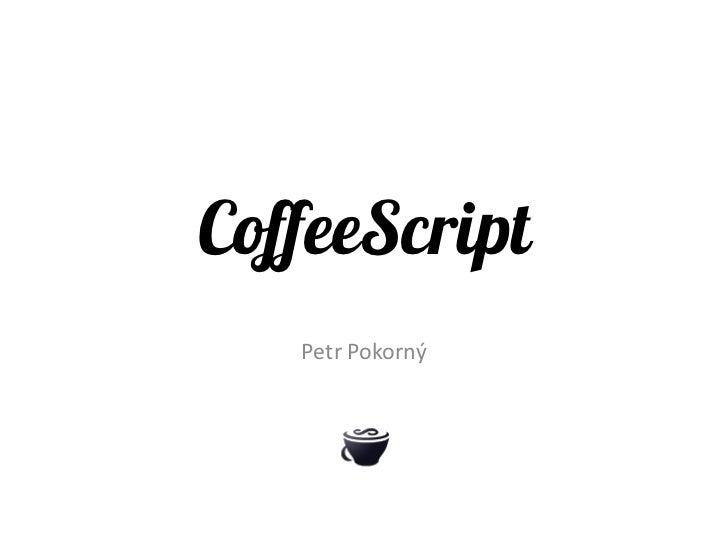 CoffeeScript   Petr Pokorný