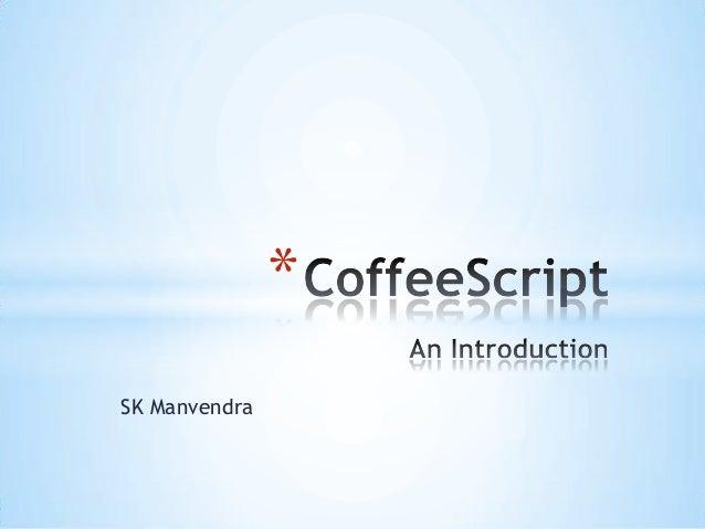 * SK Manvendra