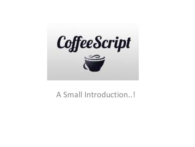 An Introduction to CoffeeScript