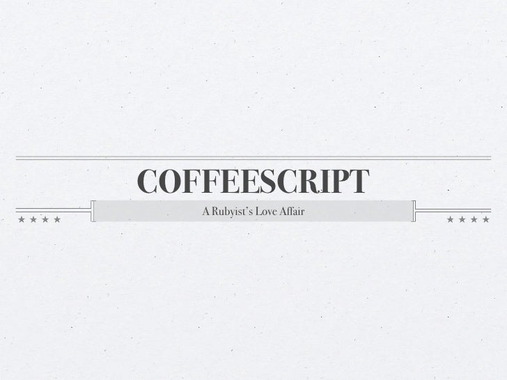 COFFEESCRIPT   A Rubyist's Love Affair