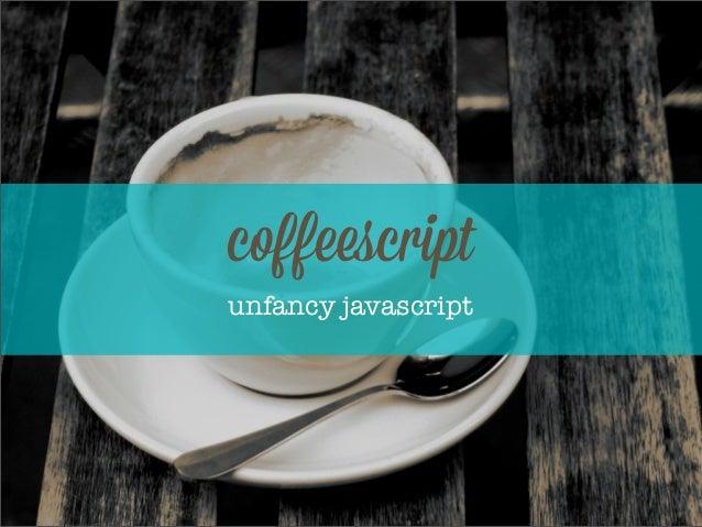coffeescriptunfancy javascript