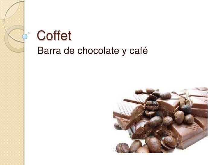 Coffet<br />Barra de chocolate y café<br />