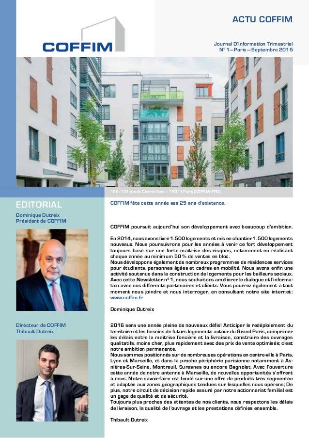 EDITORIAL Dirécteur de COFFIM Thibault Dutreix ACTU COFFIM Journal D'Information Trimestriel N°1—Paris—Septembre 2015 ...