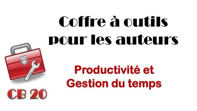 Coffre à outils pour les auteurs  Productivité et  Gestion du temps