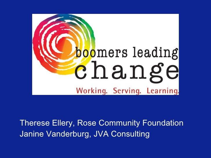 <ul><li>Therese Ellery, Rose Community Foundation </li></ul><ul><li>Janine Vanderburg, JVA Consulting </li></ul>