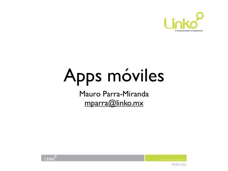 Apps móviles Mauro Parra-Miranda  mparra@linko.mx
