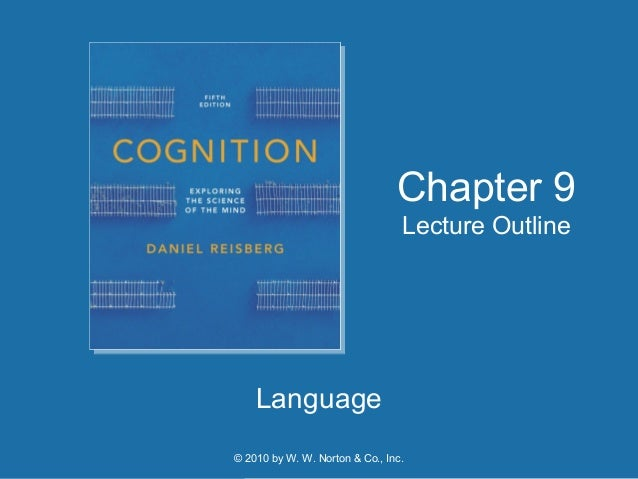 © 2010 by W. W. Norton & Co., Inc. Language Chapter 9 Lecture Outline