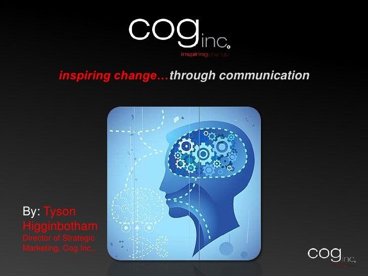 COG Inc., Inspired Communication