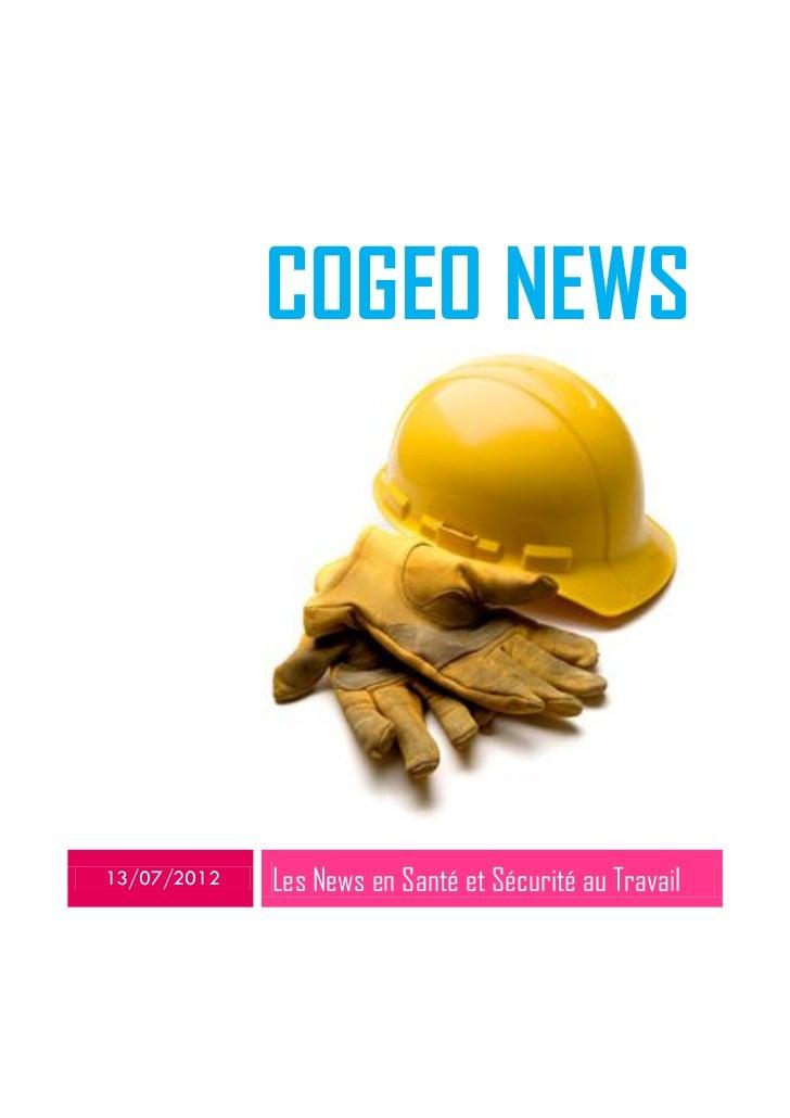 COGEO NEWS13/07/2012   Les News en Santé et Sécurité au Travail