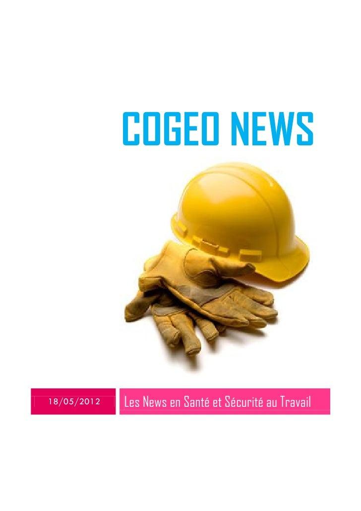 COGEO NEWS18/05/2012   Les News en Santé et Sécurité au Travail