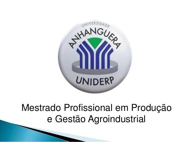 Mestrado Profissional em Produção e Gestão Agroindustrial