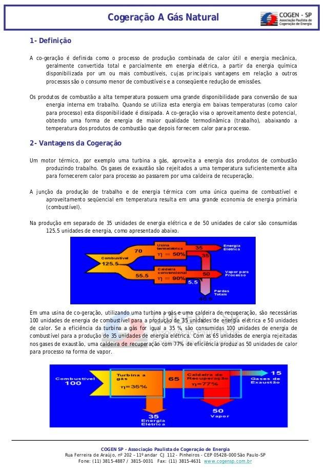 Cogeração A Gás Natural 1- Definição A co-geração é definida como o processo de produção combinada de calor útil e energia...