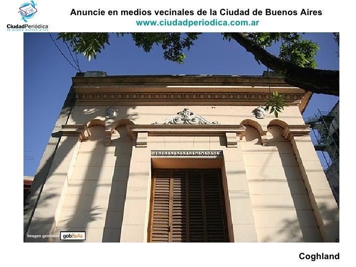 Anuncie en medios vecinales de la Ciudad de Buenos Aires  www.ciudadperiodica.com.ar Coghland Imagen gentileza