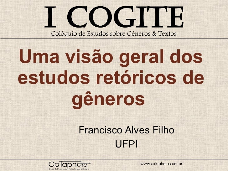 Uma visão geral dos estudos retóricos de gêneros  Francisco Alves Filho UFPI