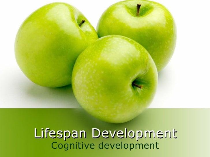 Lifespan Development Cognitive development