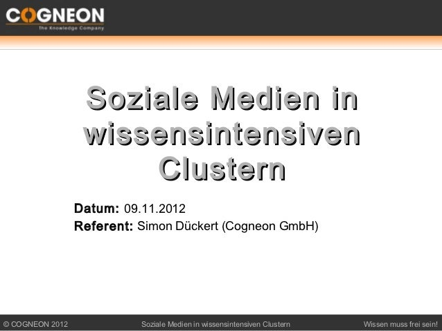 Soziale Medien in                  wissensintensiven                      Clustern                 Datum: 09.11.2012      ...