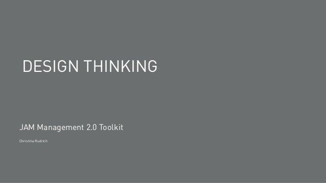 DESIGN THINKING JAM Management 2.0 Toolkit Christina Rudrich