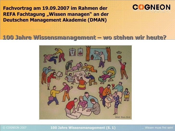 """Fachvortrag am 19.09.2007 im Rahmen der REFA Fachtagung """"Wissen managen"""" an der Deutschen Management Akademie (DMAN) 100 J..."""