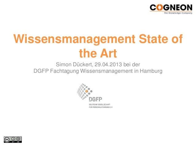 Wissensmanagement State ofthe ArtSimon Dückert, 29.04.2013 bei derDGFP Fachtagung Wissensmanagement in Hamburg