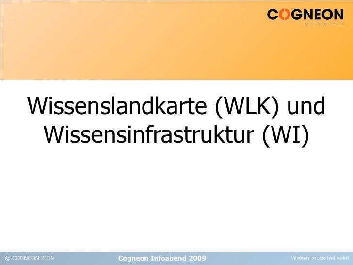 Wissenslandkarte (WLK) und Wissensinfrastruktur (WI) Cogneon Infoabend 2009