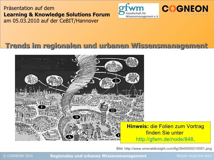 Präsentation auf dem  Learning & Knowledge Solutions Forum am 05.03.2010 auf der CeBIT/Hannover Regionales und urbanes Wis...