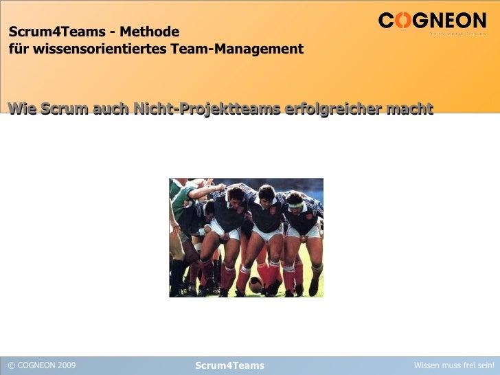 Scrum4Teams - Methode  für wissensorientiertes Team-Management Scrum4Teams Wie Scrum auch Nicht-Projektteams erfolgreicher...