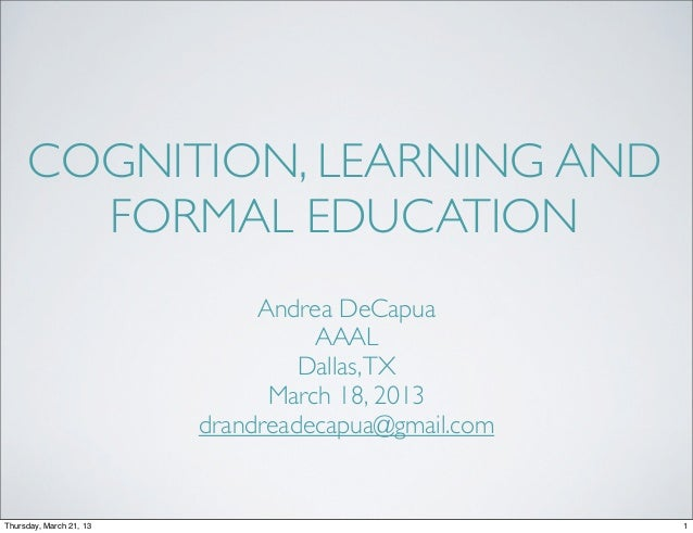 COGNITION, LEARNING AND       FORMAL EDUCATION                              Andrea DeCapua                                ...