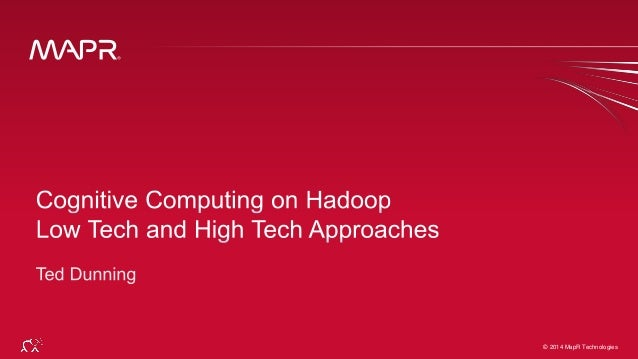 Cognitive computing with big data, high tech and low tech approaches