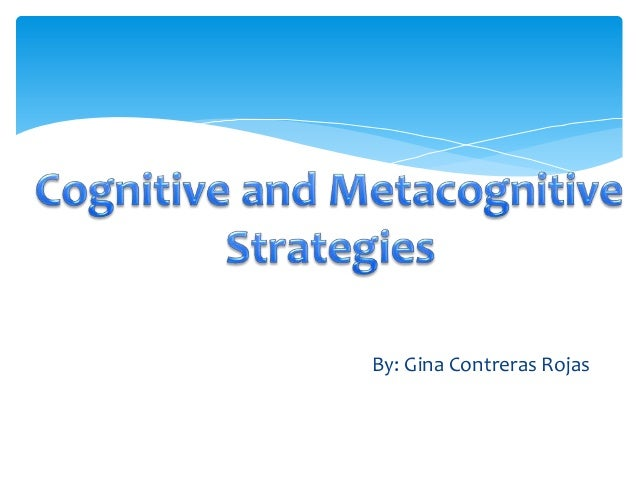 Cognitive and metacognitive strategies