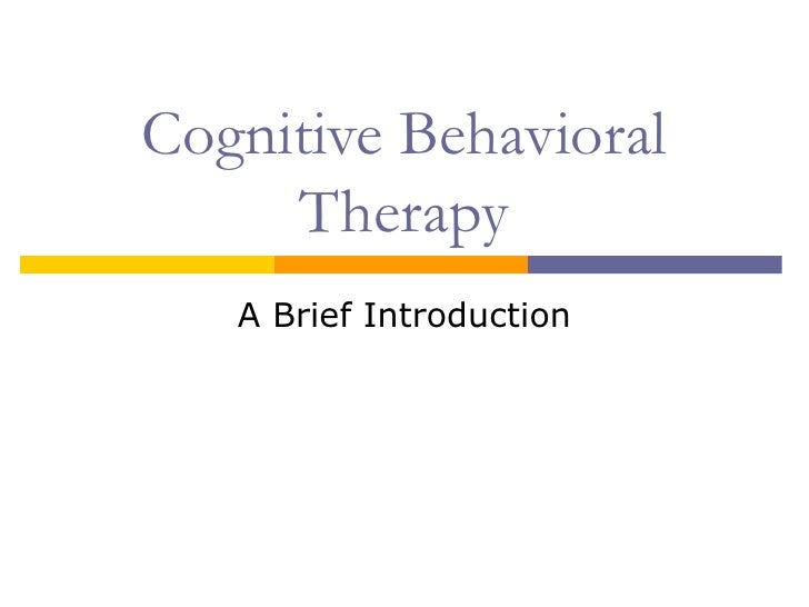 Cognitive Behavioral Therapy A Brief Introduction