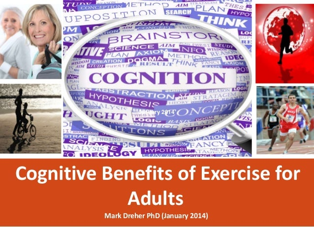 January 2014  Cognitive Benefits of Exercise for Adults Mark Dreher PhD (January 2014)