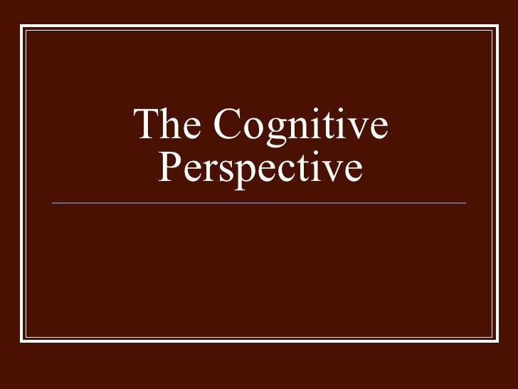 Cognitive Perspective - Historical And Cultural Conditions