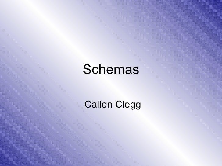 Schemas Callen Clegg
