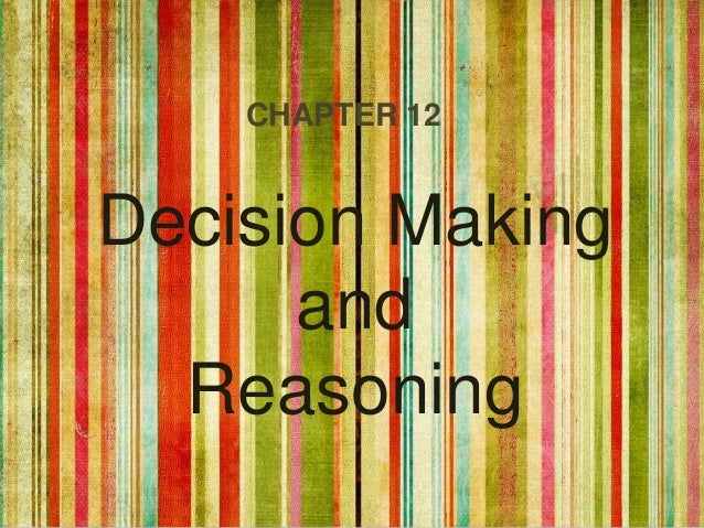 CHAPTER 12Decision Making      and  Reasoning