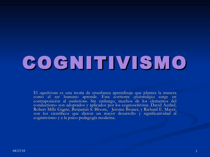 COGNITIVISMO El  cognitivismo  es una teoría de enseñanza aprendizaje que plantea la manera como el ser humano aprende. Es...