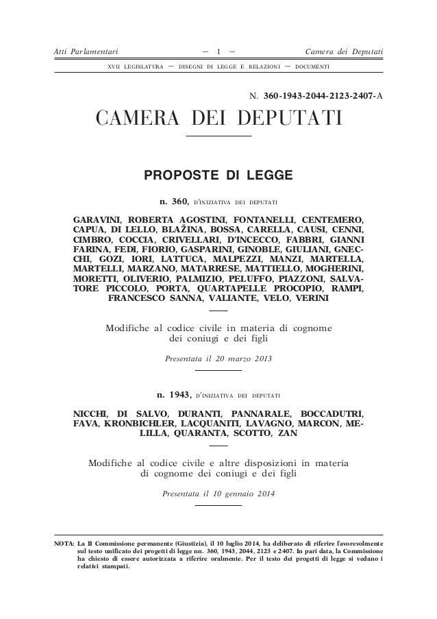 N. 360-1943-2044-2123-2407-A CAMERA DEI DEPUTATI PROPOSTE DI LEGGE n. 360, D'INIZIATIVA DEI DEPUTATI GARAVINI, ROBERTA AGO...