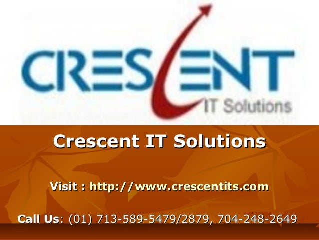 Crescent IT Solutions     Visit : http://www.crescentits.comCall Us: (01) 713-589-5479/2879, 704-248-2649