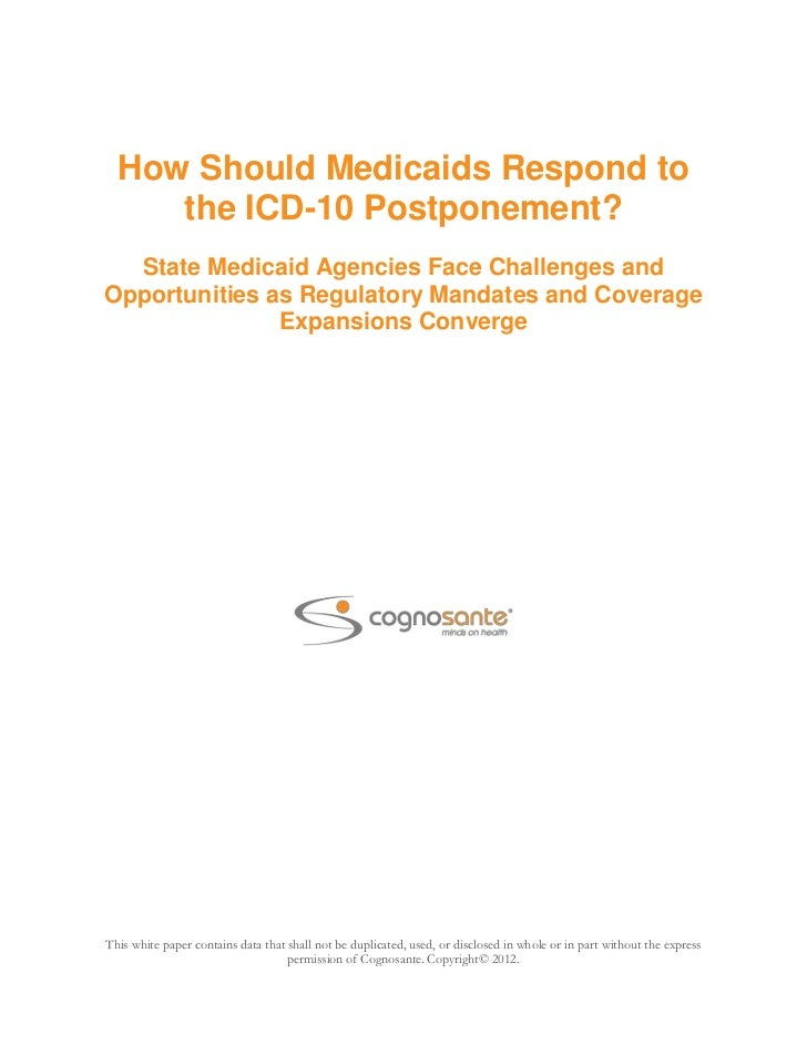 How Should Medicaids Respond to     the ICD-10 Postponement?  State Medicaid Agencies Face Challenges andOpportunities as ...